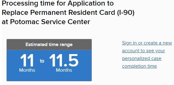 The USCIS website will display processing times for most immigration applications.