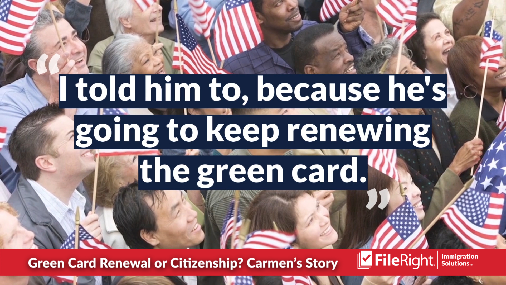 Carmen encouraged her brother to apply for citizenship after helping renew his green card.