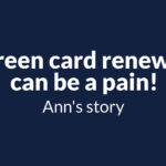 This time around Ann used FileRight to renew her green card and the difference was clear.