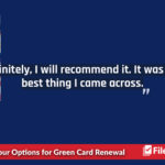 Mercedes was going to complete her green card renewal on her own but decided instead to use FileRight.