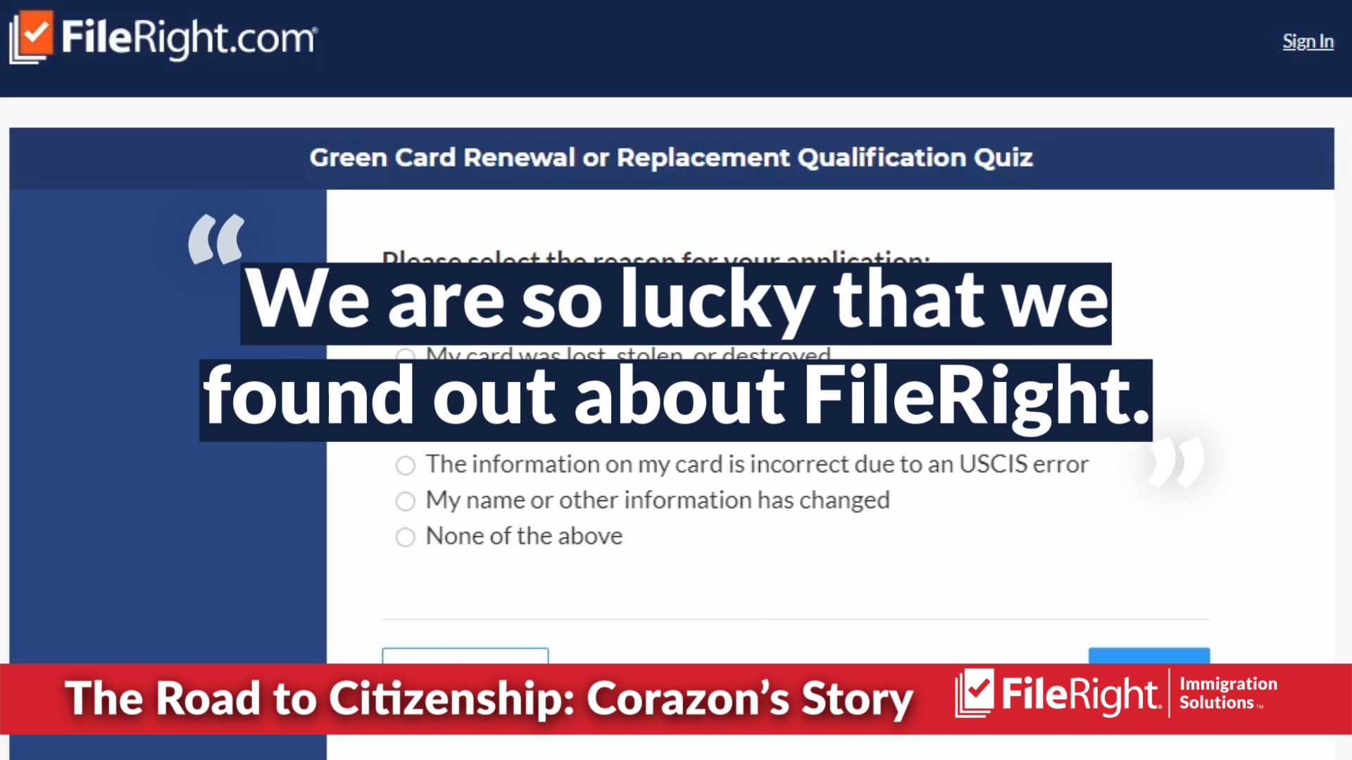 Corazon used FileRight for her green card renewal and now wants to become a U.S. citizen.